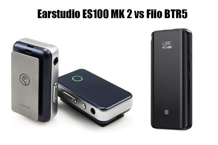 Earstudio ES100 MK 2 vs Fiio BTR5