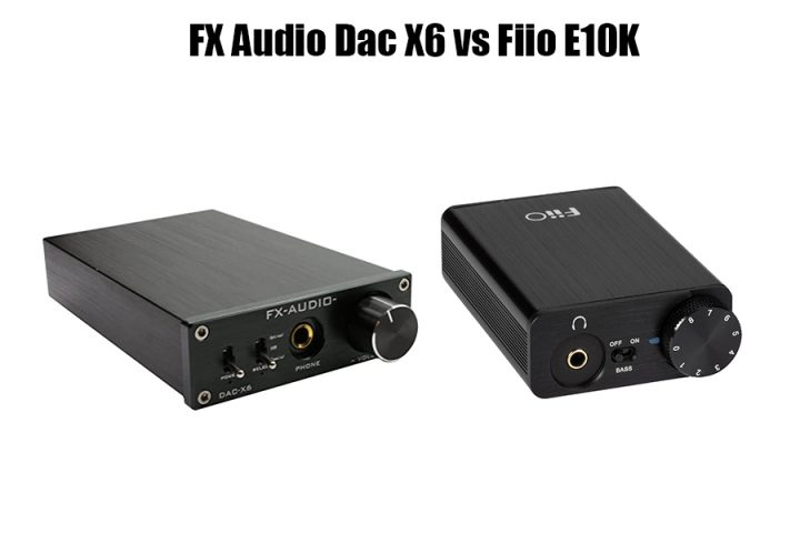 FX Audio Dac X6 vs Fiio E10K