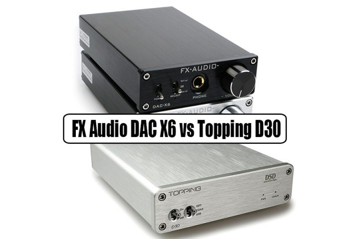 FX Audio DAC X6 Vs Topping D30