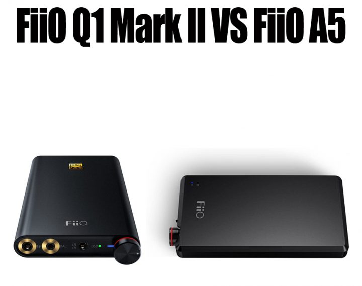 FiiO Q1 Mark II Vs FiiO A5