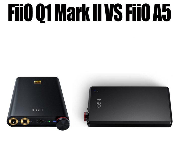 FiiO Q1 Mark II Vs FiiO A5
