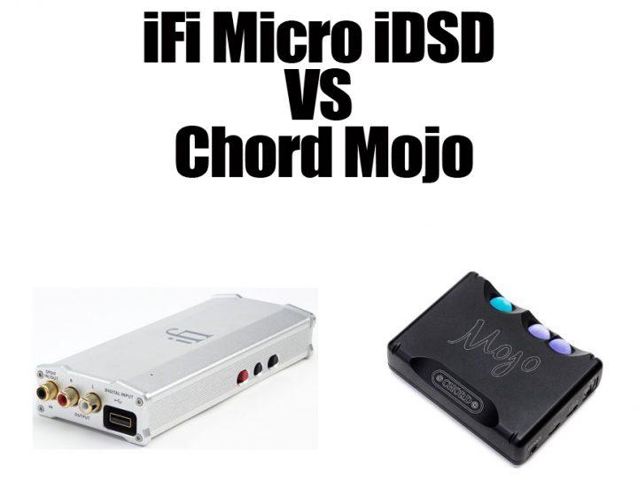 iFi Micro iDSD VS Chord Mojo