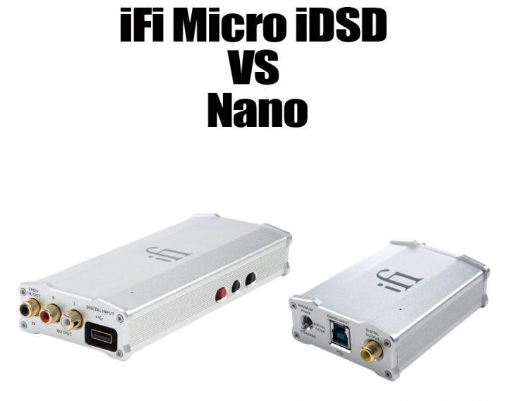 iFi Micro iDSD VS Nano